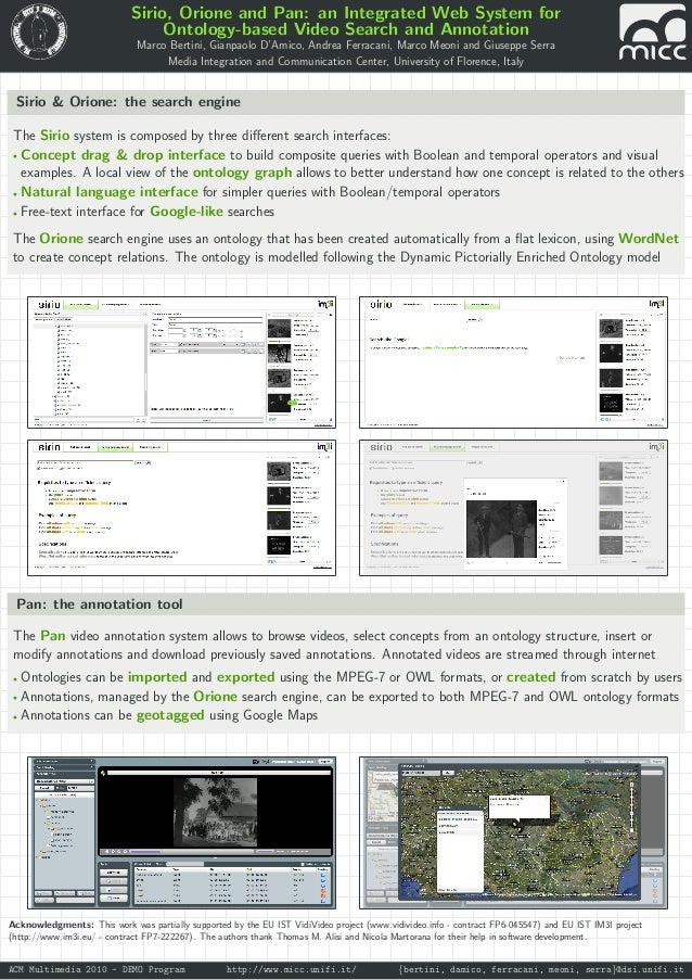 Sirio, Orione and Pan: an Integrated Web System for Ontology-based Video Search and Annotation Marco Bertini, Gianpaolo D'...
