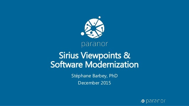 Sirius Viewpoints & Software Modernization Stéphane Barbey, PhD December 2015