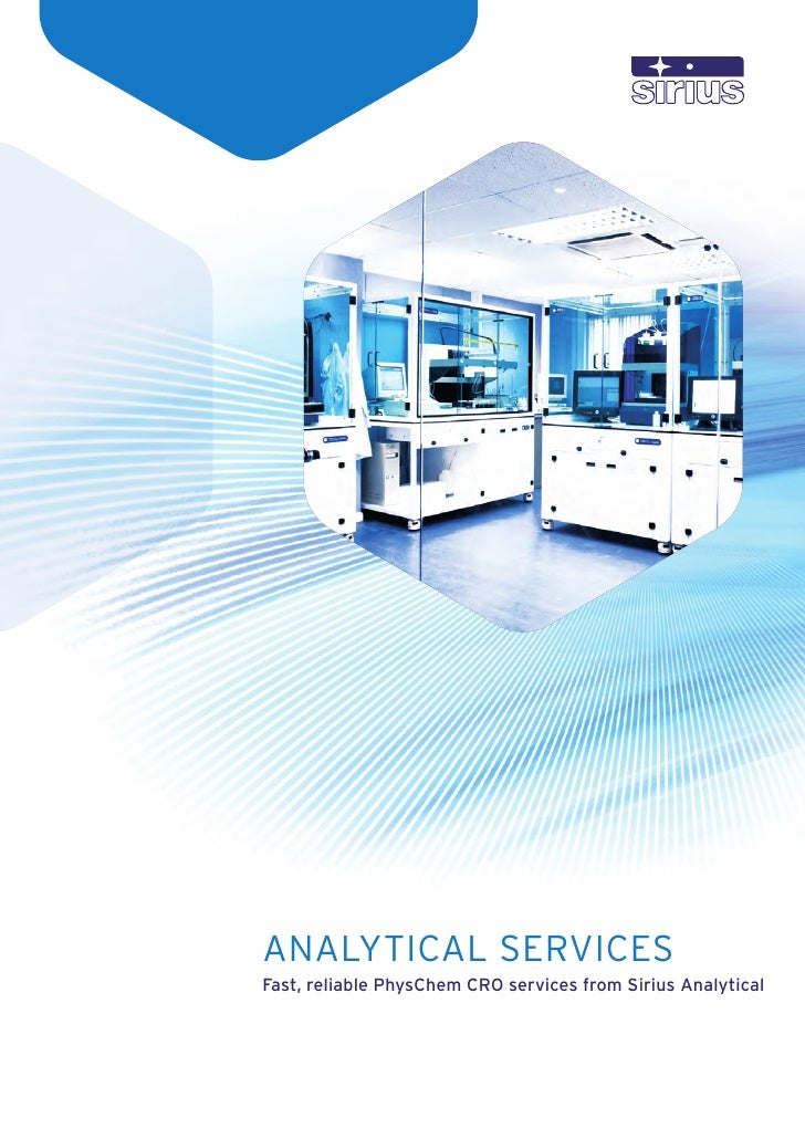 ANALYTICAL SERVICES Fast, reliable PhysChem CRO services from Sirius Analytical