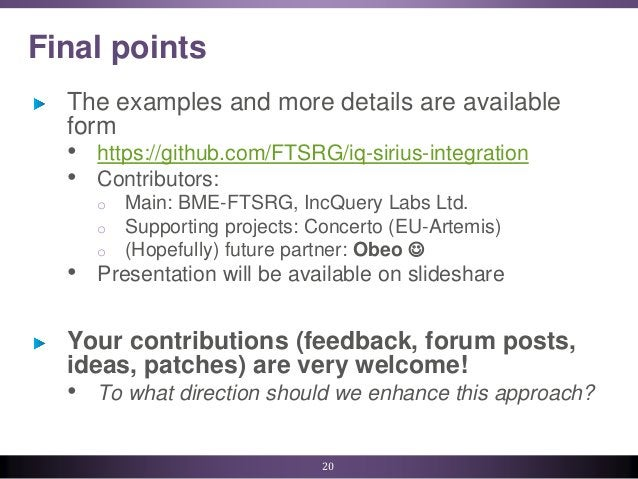 Final points The examples and more details are available form • https://github.com/FTSRG/iq-sirius-integration • Contribut...