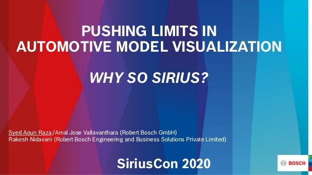 PUSHING LIMITS IN AUTOMOTIVE MODEL VISUALIZATION WHY SO SIRIUS? Syed Aoun Raza /Amal Jose Vallavanthara (Robert Bosch GmbH...