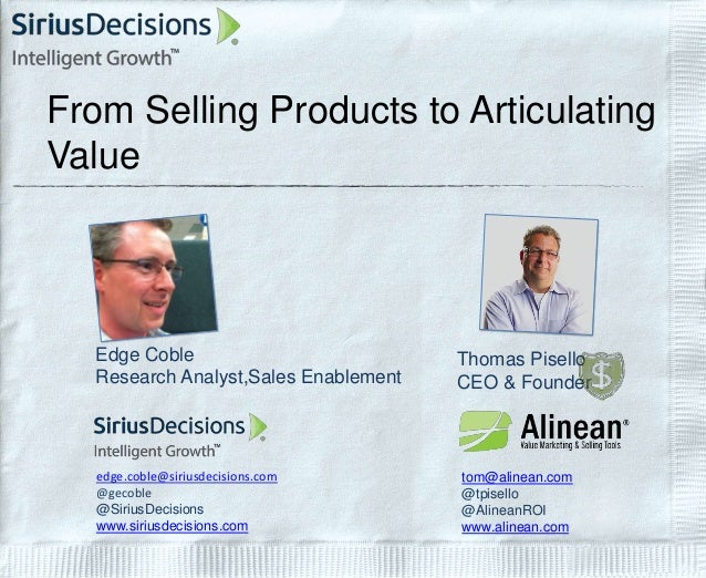 Thomas Pisello CEO & Founder tom@alinean.com @tpisello @AlineanROI www.alinean.com From Selling Products to Articulating V...