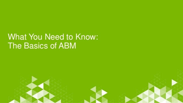 What You Need to Know: The Basics of ABM