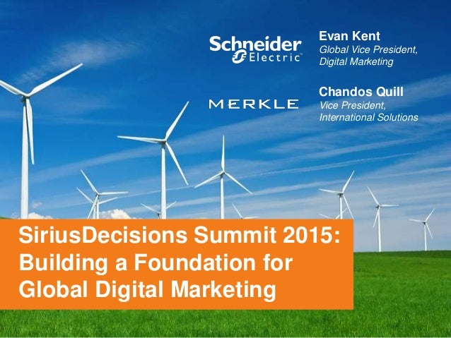 © 2015 Merkle. All Rights Reserved. Confidential SiriusDecisions Summit 2015: Building a Foundation for Global Digital Mar...