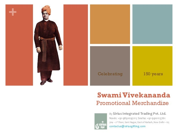 Swami Vivekananda Promotional Merchandize  By  Sirius Integrated Trading Pvt. Ltd. Navin: +91-9891095111; Sneha: +91-99101...