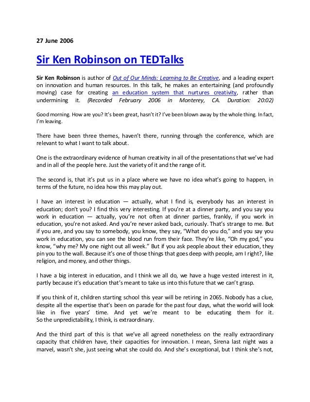 27 June 2006Sir Ken Robinson on TEDTalksSir Ken Robinson is author of Out of Our Minds: Learning to Be Creative, and a lea...