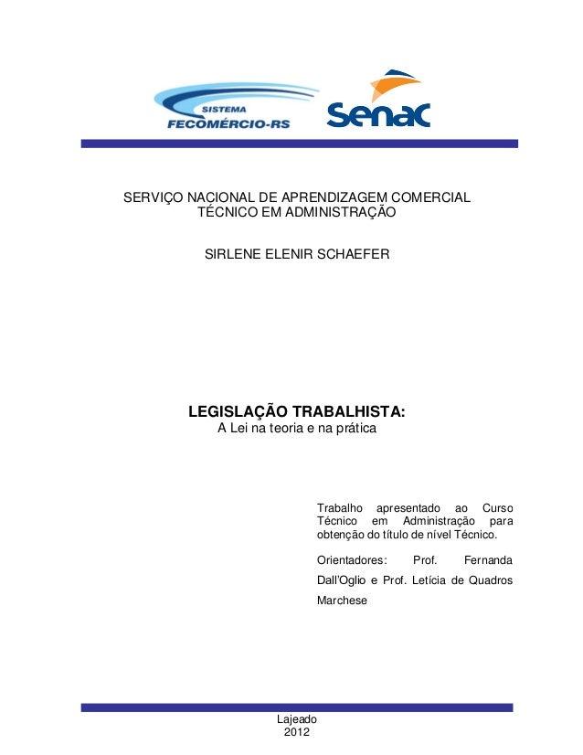 SERVIÇO NACIONAL DE APRENDIZAGEM COMERCIAL TÉCNICO EM ADMINISTRAÇÃO SIRLENE ELENIR SCHAEFER  LEGISLAÇÃO TRABALHISTA: A Lei...