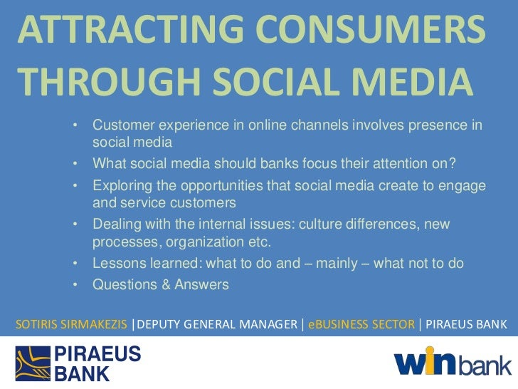 ATTRACTING CONSUMERSTHROUGH SOCIAL MEDIA        •   Customer experience in online channels involves presence in           ...