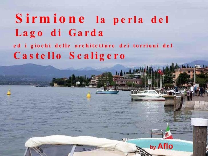 Sirmione   la perla del  Lago di Garda   ed i giochi delle architetture dei torrioni del  Castello Scaligero   by  Aflo