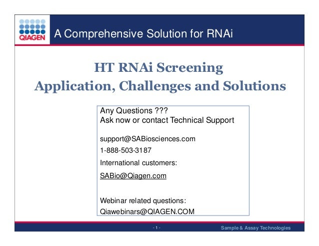 A Comprehensive Solution for RNAi  HT RNAi Screening Application, Challenges and Solutions Any Questions ??? Ask now or co...