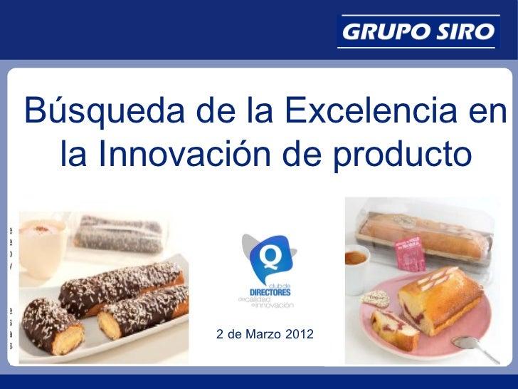 Búsqueda de la Excelencia en  la Innovación de producto           2 de Marzo 2012