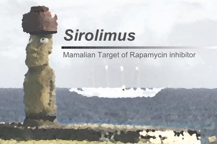 Mamalian Target of Rapamycin inhibitor Sirolimus