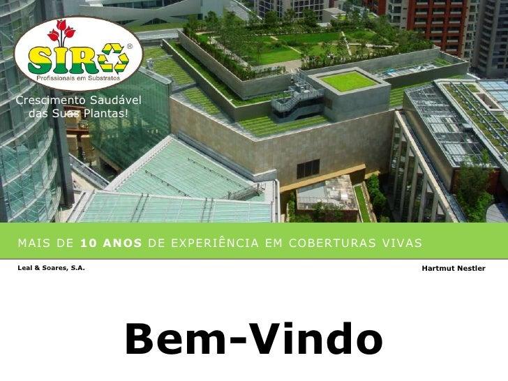 Crescimento Saudável  das Suas Plantas!MAIS DE 10 ANOS DE EXPERIÊNCIA EM COBERTU RAS VIVASLeal & Soares, S.A.             ...