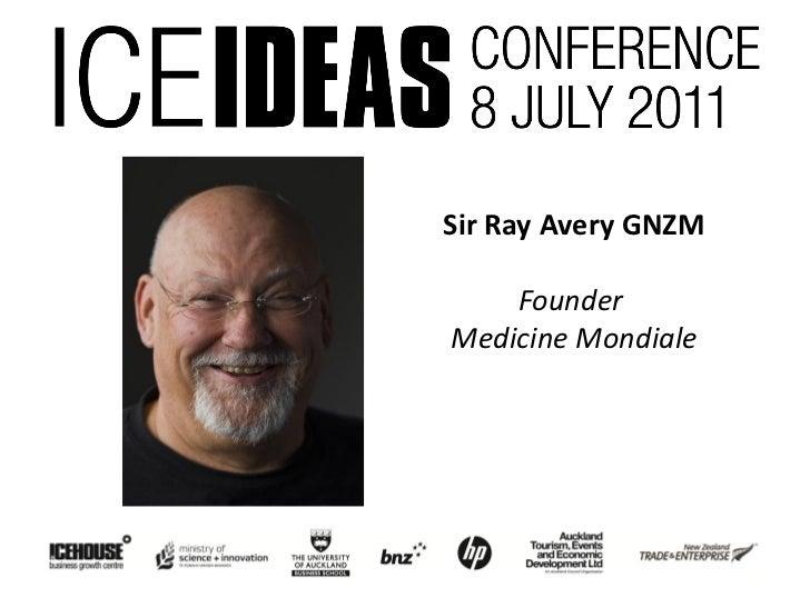 Sir Ray Avery GNZM    FounderMedicine Mondiale