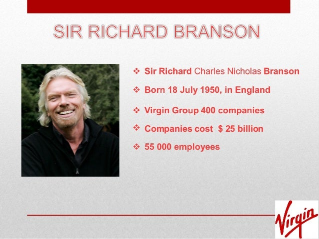 """leadership in business richard branson While richard branson's new book, the virgin way, is """"about listening, learning, laughing, and leading,"""" applying the brave leadership framework to the book's."""