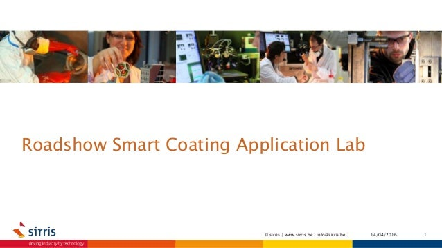 Roadshow Smart Coating Application Lab 14/04/2016 1© sirris | www.sirris.be | info@sirris.be |