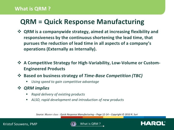 reduction of lead time by quick response manufacturing qrm Essentially, quick response manufacturing relentlessly pursues the reduction of lead time in all aspects of your operations externally, quick response manufacturing means responding to your customers' needs by rapidly designing and manufacturing products customized to those needs.
