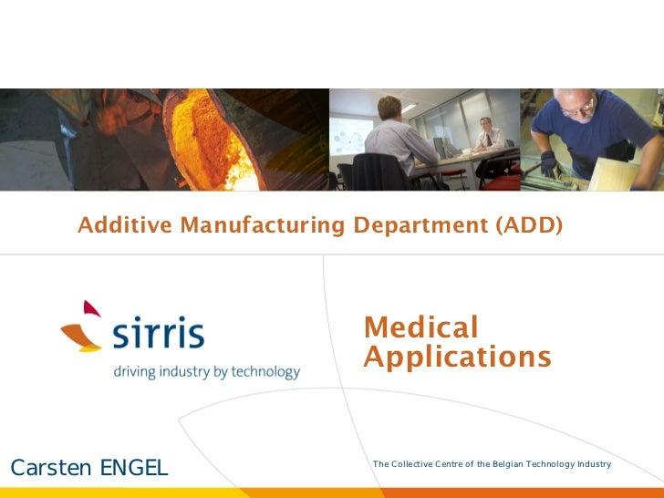 Additive Manufacturing Department (ADD)                           Medical                           ApplicationsCarsten EN...