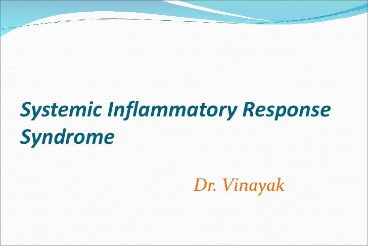 Systemic Inflammatory Response Syndrome Dr. Vinayak