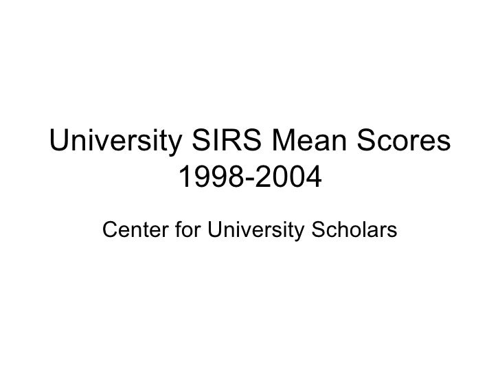 University SIRS Mean Scores 1998-2004 Center for University Scholars