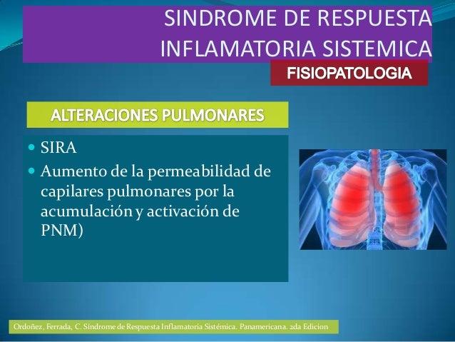  SIRA Aumento de la permeabilidad decapilares pulmonares por laacumulación y activación dePNM)SINDROME DE RESPUESTAINFLA...
