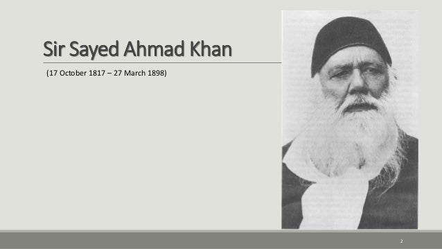 sir syed ahmed khan bahadur Sir syed in a different perspective feb, 2008: ziauddin lahori is a strange fellow he has made it a mission of his life to carry out research on the life and works of sir syed ahmed khan.