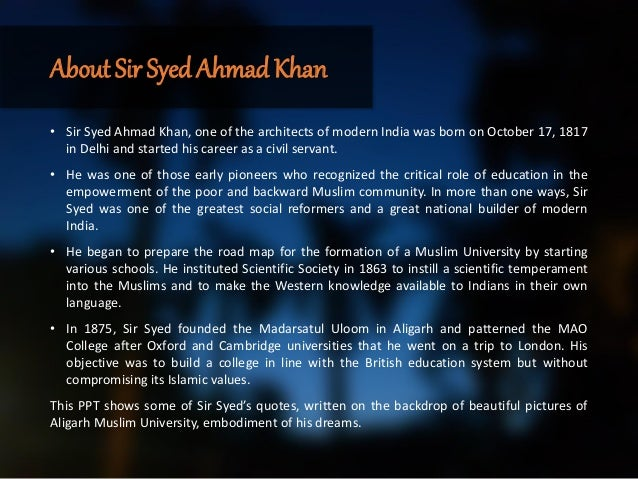 role of sir syed ahmed khan in the two nation theory The entire freedom movement revolved around the two nation theory which was introduced by sir syed ahmed khan he considered all those lived in india as one nation.