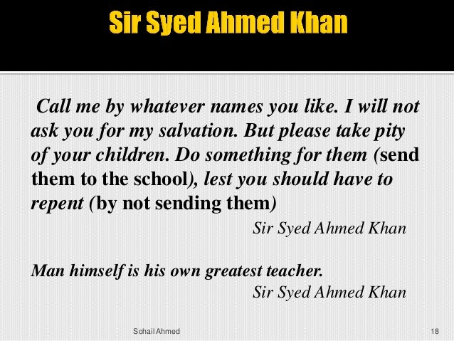 an essay on sir syed ahmed khan Funny answer sheets  sir syed ahmed khan kay karnaamay this 'brilliant' student has written about the achievements of sir syed ahmed khan write an essay.