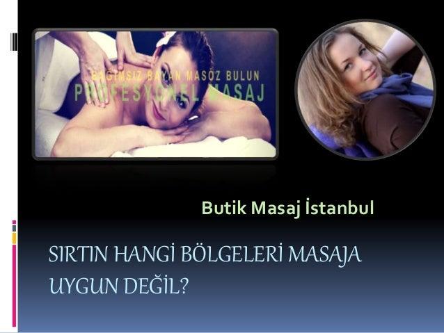SIRTIN HANGİ BÖLGELERİ MASAJA UYGUN DEĞİL? Butik Masaj İstanbul