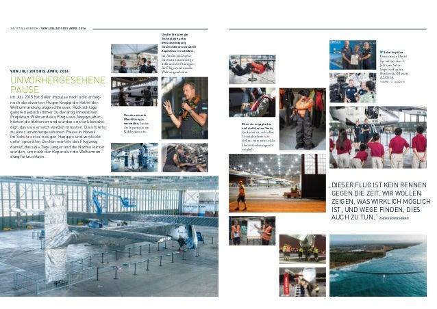 24. APRIL 2016 I NVENTING THE FUTURE AMERICA MÄRZ APRIL MAI JUNI JULI AUGUST Pilot Bertrand Piccard Flugsimulationen 2300 ...