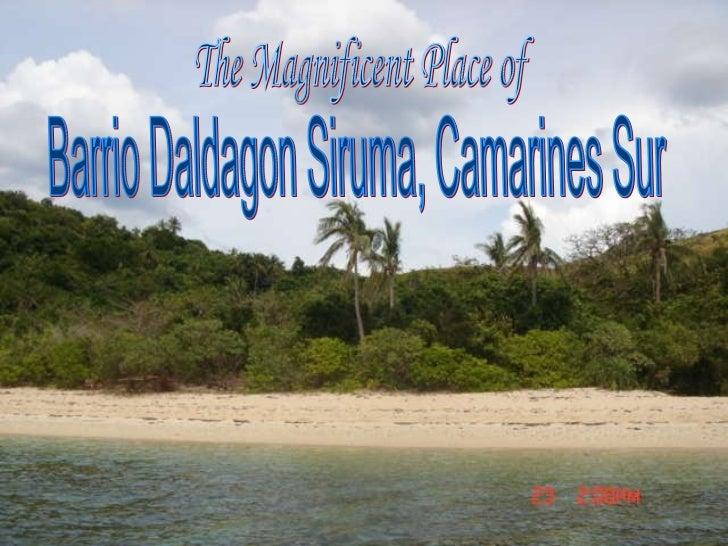 Barrio Daldagon Siruma, Camarines Sur The Magnificent Place of