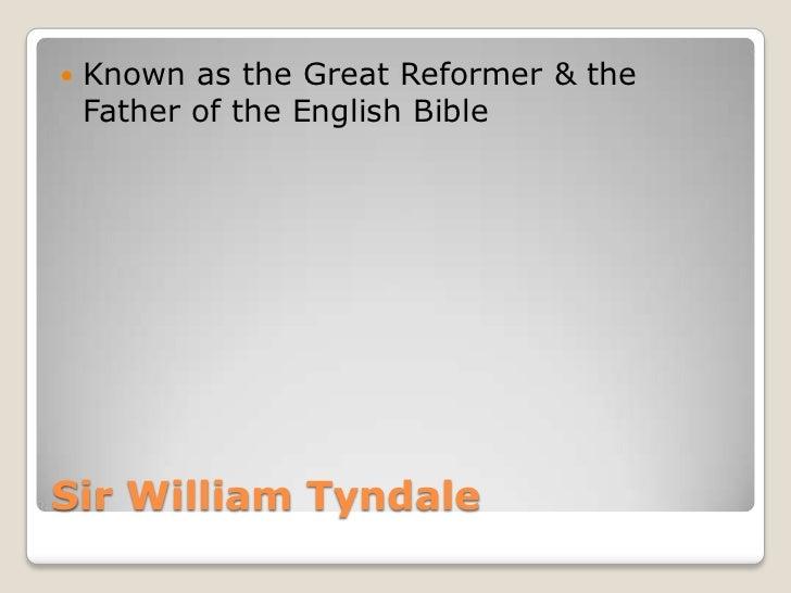 Sir william tyndale Slide 3