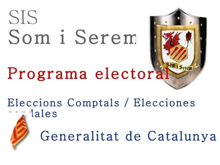 SIS Som i Serem Programa electoral Eleccions Comptals / Elecciones condales   Generalitat de Catalunya