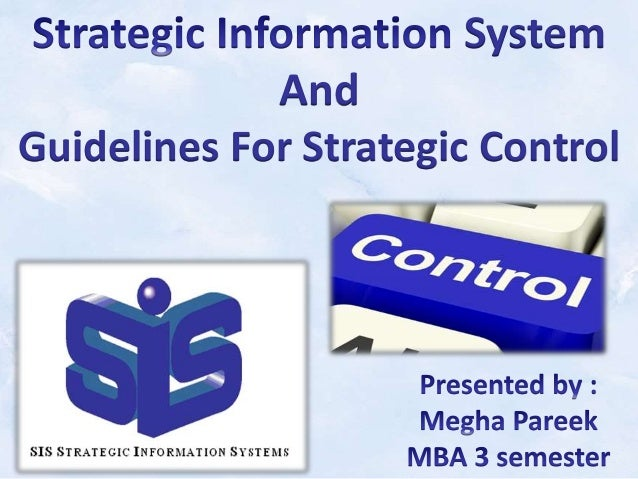 strategic information system Strategic information systems change the goals, business processes, products,  services or environmental relationships of organizations to.