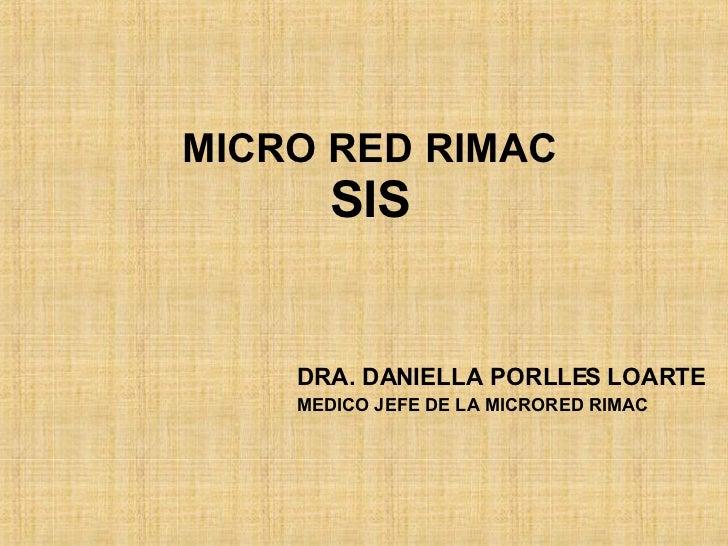 MICRO RED RIMAC SIS DRA. DANIELLA PORLLES LOARTE MEDICO JEFE DE LA MICRORED RIMAC