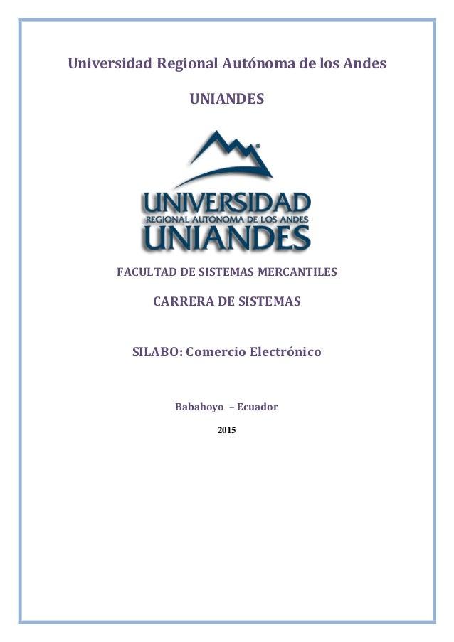 Universidad Regional Autónoma de los Andes UNIANDES FACULTAD DE SISTEMAS MERCANTILES CARRERA DE SISTEMAS SILABO: Comercio ...