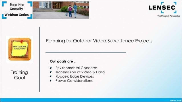 Step Into Security Webinar - Planning for Outdoor Video Surveillance …