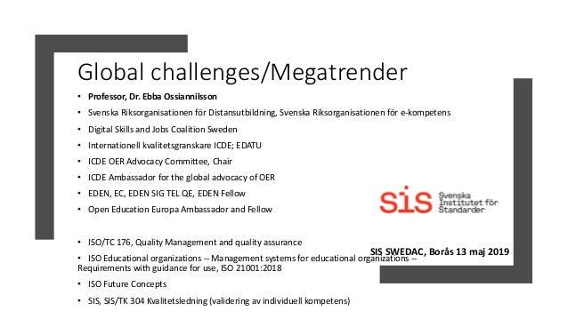 Global challenges/Megatrender • Professor, Dr. Ebba Ossiannilsson • Svenska Riksorganisationen för Distansutbildning, Sven...