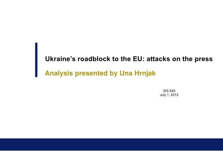 Ukraine's roadblock to the EU: attacks on the pressAnalysis presented by Una Hrnjak                                     SI...