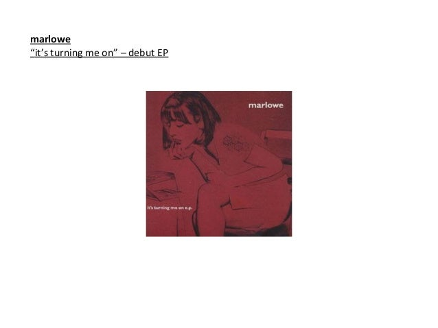 """marlowe """"it's turning me on"""" – debut EP"""
