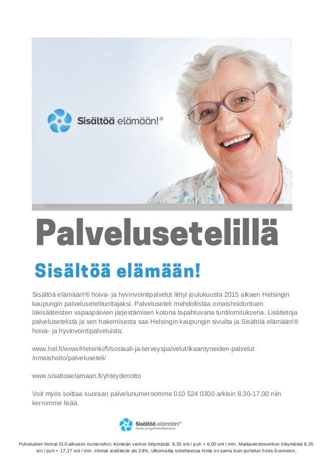Palvelusetelillä Sisältöä elämään! Sisältöä elämään!® hoiva- ja hyvinvointipalvelut liittyi joulukuusta 2015 alkaen Helsin...