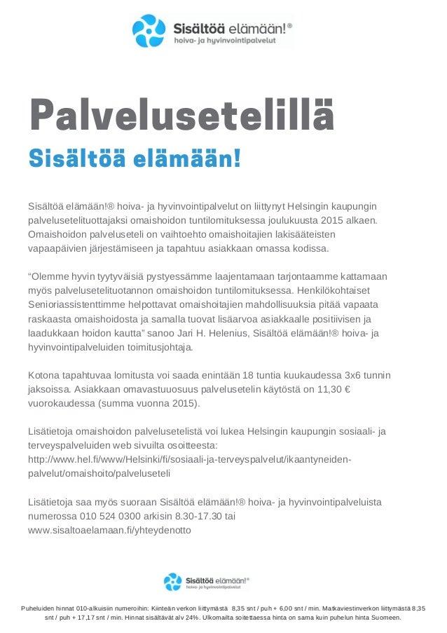 Palvelusetelillä Sisältöä elämään! Sisältöä elämään!® hoiva- ja hyvinvointipalvelut on liittynyt Helsingin kaupungin palve...