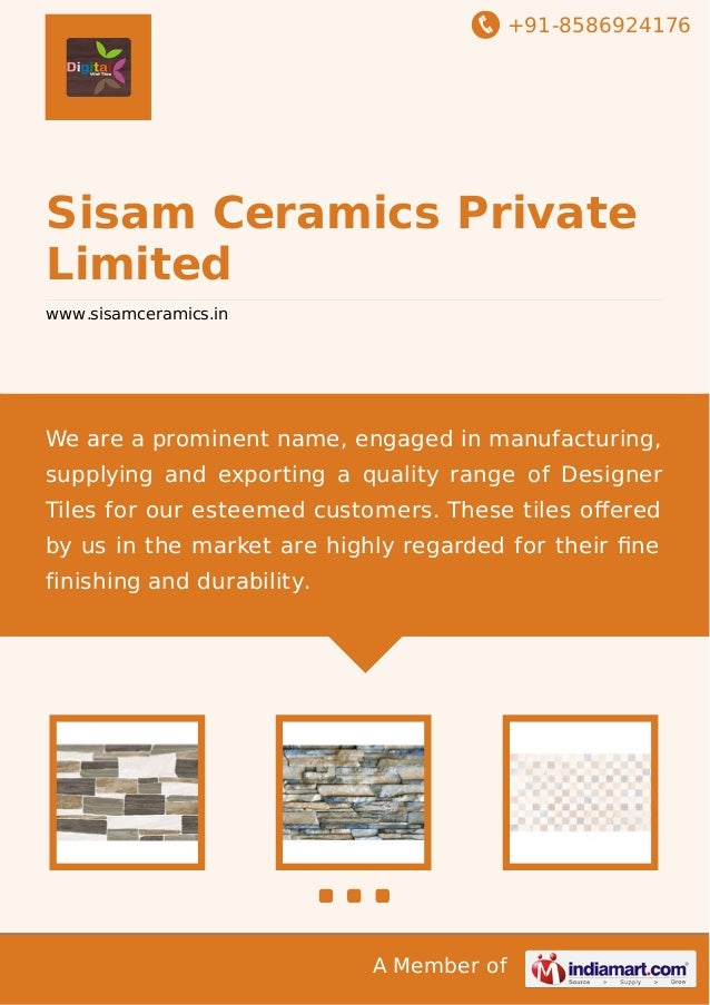 +91-8586924176  Sisam Ceramics Private Limited www.sisamceramics.in  We are a prominent name, engaged in manufacturing, su...