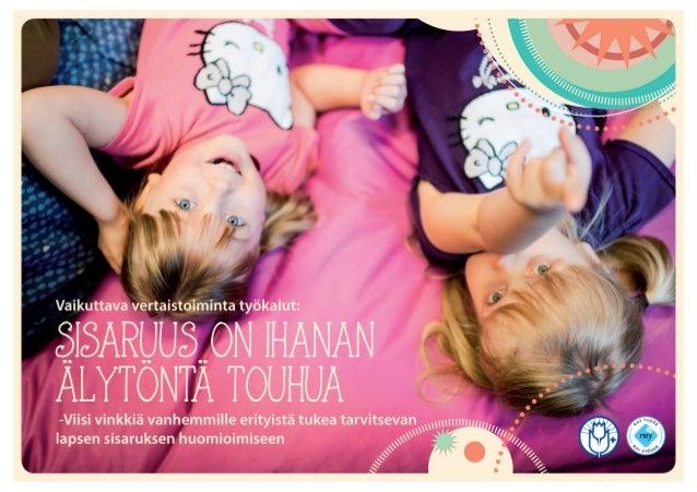 Vaikuttava vertaistoiminta työkalut:   åIåARUUå__ON IHANAN ALYTONTA TOUHUA  . Viisi vinkkiä vanhemmille erityistä tukea ta...
