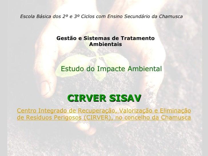 Escola Básica dos 2º e 3º Ciclos com Ensino Secundário da Chamusca Gestão e Sistemas de Tratamento Ambientais Estudo do Im...