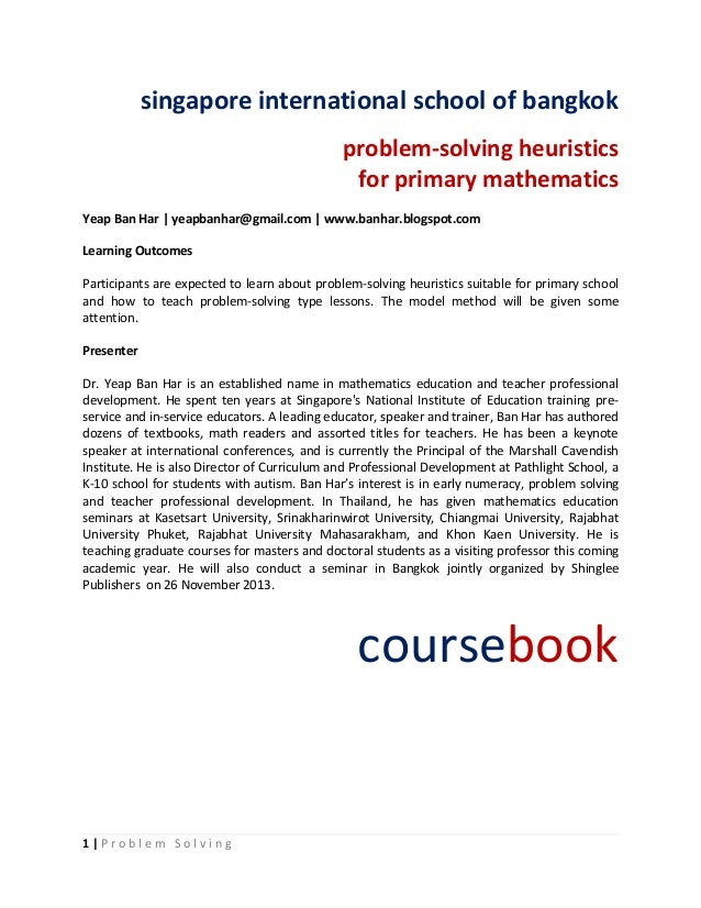 singapore international school of bangkok problem-solving heuristics for primary mathematics Yeap Ban Har | yeapbanhar@gma...