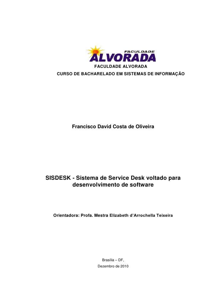 FACULDADE ALVORADA   CURSO DE BACHARELADO EM SISTEMAS DE INFORMAÇÃO           Francisco David Costa de OliveiraSISDESK - S...