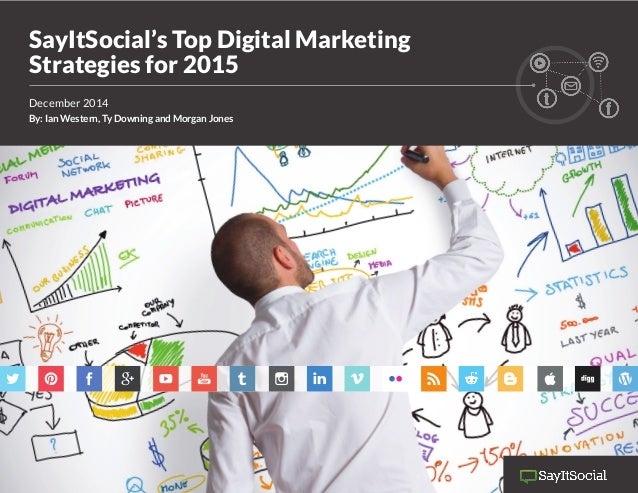 | page 1SayItSocial's Top Digital Marketing Strategies for 2015 SayItSocial's Top Digital Marketing Strategies for 2015 De...