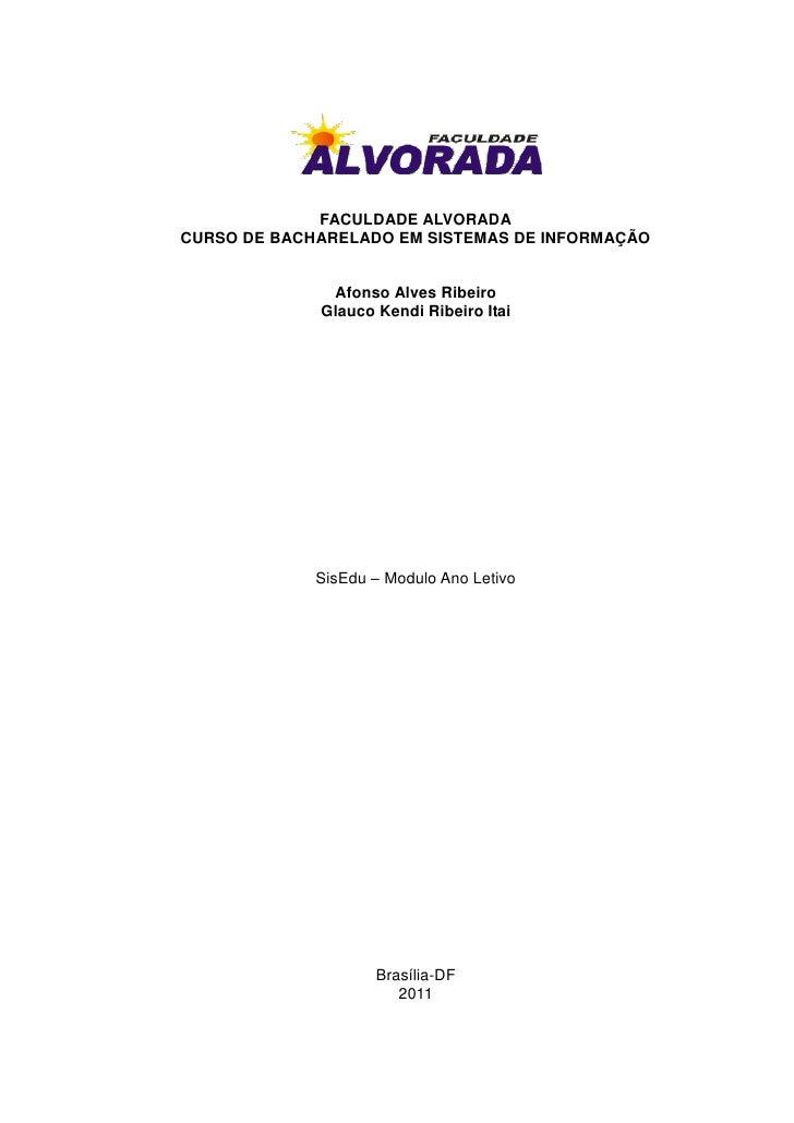 FACULDADE ALVORADACURSO DE BACHARELADO EM SISTEMAS DE INFORMAÇÃO              Afonso Alves Ribeiro             Glauco Kend...