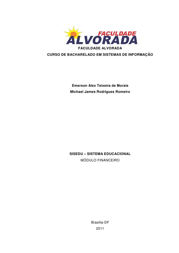 FACULDADE ALVORADACURSO DE BACHARELADO EM SISTEMAS DE INFORMAÇÃO          Emerson Alex Teixeira de Morais         Michael ...